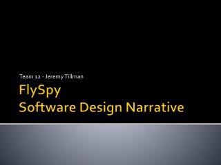 FlySpy Software Design Narrative