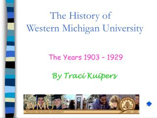 The History of    Western Michigan University
