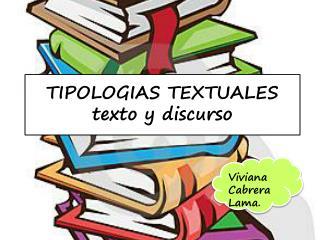 TIPOLOGIAS TEXTUALES texto y discurso
