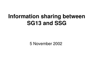 Information sharing between SG13 and SSG