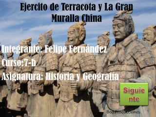Ejercito de Terracota y La Gran Muralla China