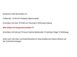 Studenten  FoWi  Buchstabe A-S Treffpunkt:  14:30 Uhr Parkplatz Zigeunerplatz