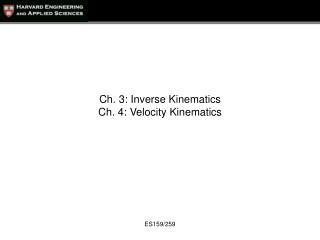 Ch. 3: Inverse Kinematics Ch. 4: Velocity Kinematics