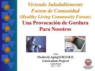 Viviendo Saludablemente  Forum de Comunidad  Healthy Living Community Forum  Una Provocaci n de Gordura Para Nosotros