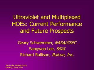 Ultraviolet and Multiplexed HOEs: Current Performance and Future Prospects