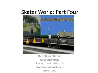 Skater World: Part Four