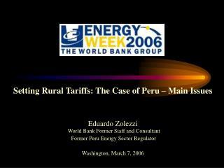 Setting Rural Tariffs: The Case of Peru – Main Issues Eduardo Zolezzi