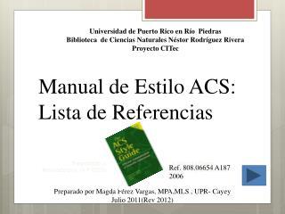 Preparado por  Profa . Michelle Rivera y Magda Pérez