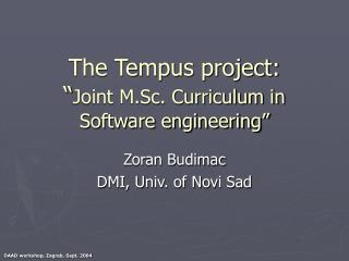 "The Tempus project: "" Joint M.Sc. Curriculum in Software engineering"""