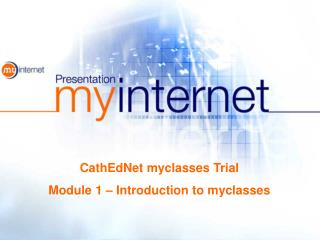 CathEdNet myclasses Trial Module 1 – Introduction to myclasses