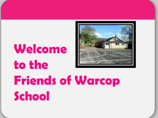 Welcome  to the  Friends of Warcop School