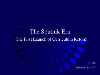 The Sputnik Era