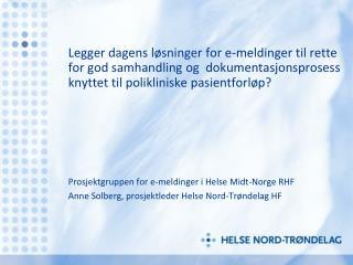 Prosjektgruppen for e-meldinger i Helse Midt-Norge RHF