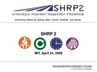 SHRP 2 MIT, April 24, 2009
