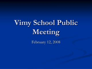 Vimy School Public Meeting