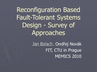Recon fi guration Based Fault - Tolerant Systems Design  -  Survey of Approaches