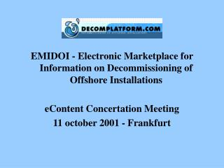 EMIDOI - Electronic Marketplace for Information on Decommissioning of Offshore Installations