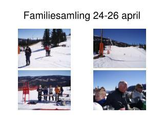 Familiesamling 24-26 april