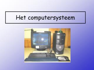 Het computersysteem