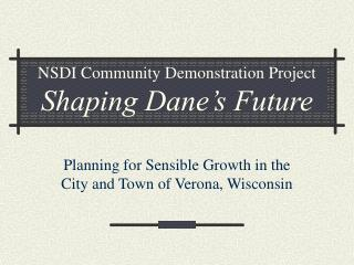 NSDI Community Demonstration Project Shaping Dane's Future