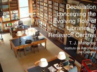 Declaration concerning the Evolving Role of Libraries in Research Centres