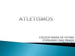 COLEGIO MARIA DE FATIMA  STEPHANNY DIAZ PRADO  4TO BACH