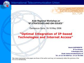 Désiré KARYABWITE  IP Coordinator,  E-Strategies Unit,     Email: desire.karyabwite@itut