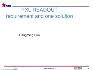 PXL READOUT requirement and one solution