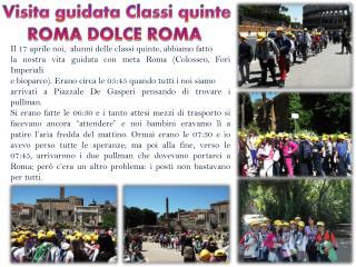 Visita guidata Classi  quinte ROMA DOLCE ROMA
