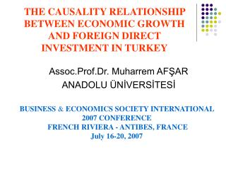 THE CAUSALITY RELATIONSHIP BETWEEN ECONOMIC GROWTH  AND FOREIGN DIRECT INVESTMENT IN TURKEY