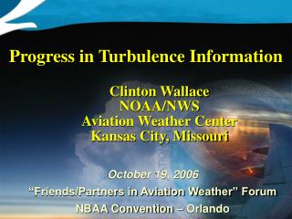 "October 19, 2006 ""Friends/Partners in Aviation Weather"" Forum NBAA Convention – Orlando"