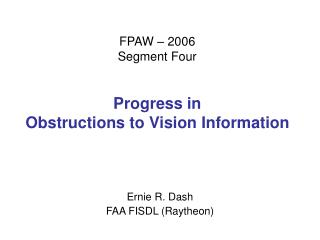 FPAW – 2006 Segment Four Progress in  Obstructions to Vision Information
