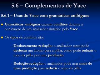 5.6 – Complementos de Yacc