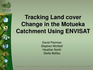 Tracking Land cover Change in the Motueka Catchment Using ENVISAT