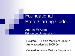 Foundational Proof-Carring Code Andrew W.Appel Princeton University