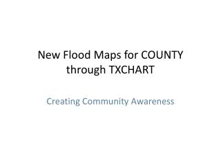 New Flood Maps for COUNTY through TXCHART