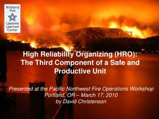 High Reliability Organizing (HRO): The Third Component of a Safe and Productive Unit