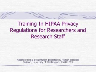 Training In HIPAA Privacy Regulations for Researchers and Research Staff