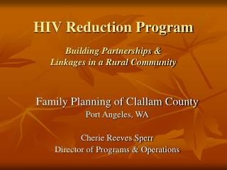 HIV Reduction Program Building Partnerships &  Linkages in a Rural Community
