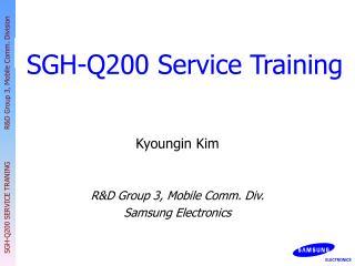 SGH-Q200 Service Training