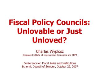 Fiscal Policy Councils: Unlovable or Just Unloved?