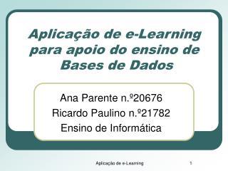 Aplicação de e-Learning  para apoio do ensino de  Bases de Dados