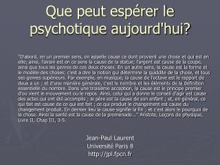 Que peut espérer le  psychotique aujourd'hui?