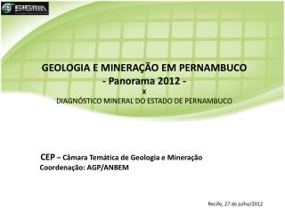 GEOLOGIA E MINERAÇÃO EM PERNAMBUCO  - Panorama 2012 -
