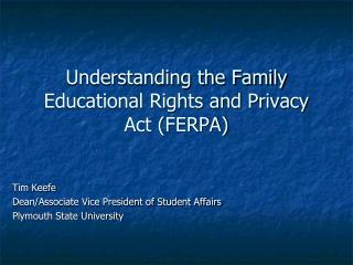 Understanding the Family Educational Rights and Privacy Act (FERPA)
