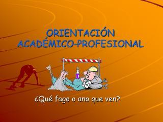 ORIENTACIÓN ACADÉMICO-PROFESIONAL