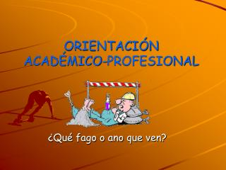 ORIENTACI�N ACAD�MICO-PROFESIONAL