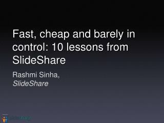 Rashmi Sinha, SlideShare