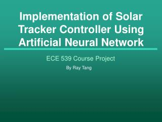 Implementation of Solar Tracker Controller Using Artificial Neural Network