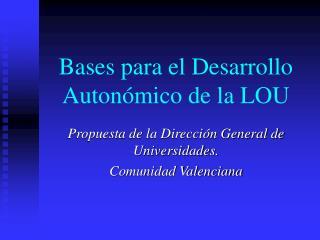 Bases para el Desarrollo Autonómico de la LOU